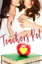 Teacher's Pet (A Sweet Lesbian Romance) ebook by Briar Lane