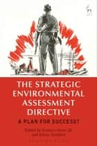 The Strategic Environmental Assessment Directive ebook by Gregory Jones QC,Eloise Scotford