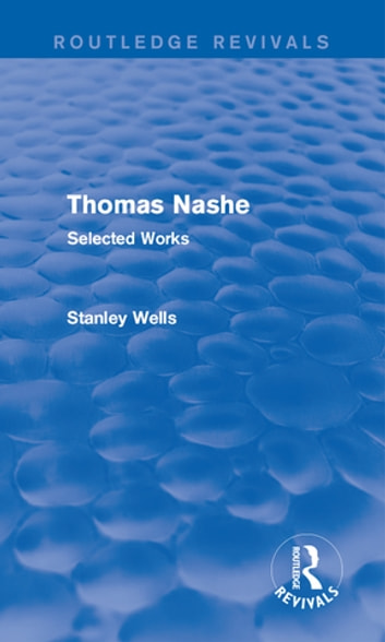 Thomas Nashe (Routledge Revivals) - Selected Works ebook by Stanley Wells