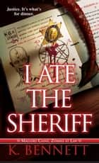 I Ate the Sheriff ebook by K. Bennett