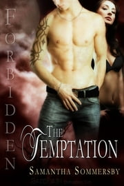 Forbidden: The Temptation ebook by Samantha Sommersby