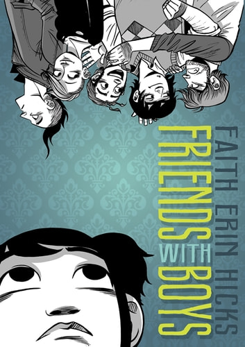 Friends with Boys ebook by Faith Erin Hicks