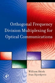 OFDM for Optical Communications ebook by William Shieh,Ivan Djordjevic