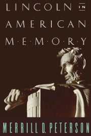 Lincoln in American Memory ebook by Merrill D. Peterson