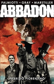 Abbadon ebook by Jimmy Palmiotti,Justin Gray,Spencer Marstiller,Fabrizio Fiorentino
