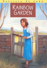 Rainbow Garden ebook by Patricia M. St. John