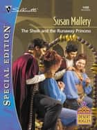 The Sheikh and the Runaway Princess ebook by Susan Mallery