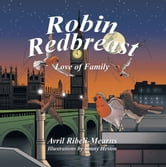 Robin Redbreast - Love of Family ebook by Avril Ribeli-Mearns