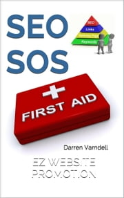 SEO SOS - Search Engine Optimization First Aid Guide eBook Edition ebook by Darren Varndell