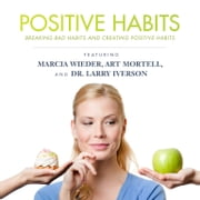 Positive Habits - Breaking Bad Habits and Creating Positive Habits audiobook by Made for Success, Made for Success