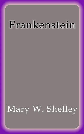 frankenstein by mary shelley a synopsis