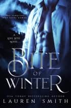 The Bite of Winter - Love Bites ebook by