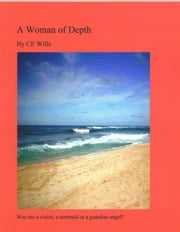 A Woman Of Depth ebook by CE Wills