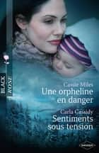 Une orpheline en danger - Sentiments sous tension eBook by Cassie Miles, Carla Cassidy