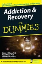 Addiction and Recovery For Dummies ebook by M. David Lewis, Brian F. Shaw, Paul Ritvo,...