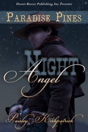 Night Angel - Paradise Pines, #1 ebook by Paisley Kirkpatrick