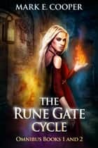Rune Gate Cycle: Omnibus ebook by Mark E. Cooper