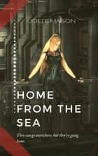 Home from the Sea - Home in the stars, #2 ebook by