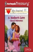 A Mother's Love ebook by Cheryl Wolverton