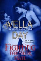 Fighting For Their Mate - Paranormal Werewolf Military Men ebook by Vella Day