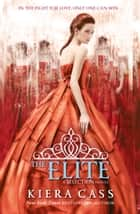 The Elite (The Selection, Book 2) ekitaplar by Kiera Cass