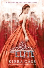 The Elite (The Selection, Book 2) ebook by Kiera Cass