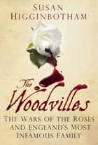 The Woodvilles ebook by Susan Higginbotham
