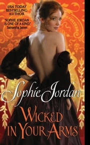 Wicked in Your Arms - Forgotten Princesses ebook by Sophie Jordan