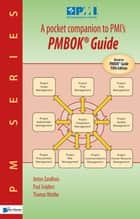 A pocket companion to PMIs PMBOK® Guide Fifth edition ebook by Anton Zandhuis,Thomas Wuttke,Paul Snijders