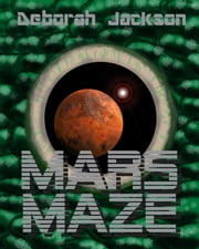 Mars Maze (Short Story) ebook by Deborah Jackson