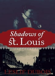 Shadows of St. Louis ebook by Leslie DuBois