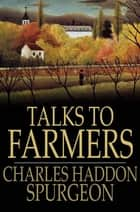 Talks To Farmers ebook by Charles Haddon Spurgeon