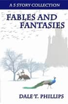 Fables and Fantasies ebook by