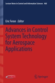 Advances in Control System Technology for Aerospace Applications ebook by Eric Feron