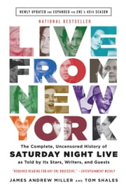 Live From New York - The Complete, Uncensored History of Saturday Night Live as Told by Its Stars, Writers, and Guests ebook by Kobo.Web.Store.Products.Fields.ContributorFieldViewModel