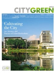 Cultivating the City, Citygreen Issue 8 ebook by Centre for Urban Greenery & Ecology, Singapore The Editorial Team