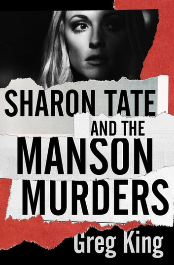 Sharon Tate and the Manson Murders ebook by Greg King