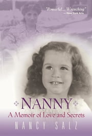 Nanny - A Memoir of Love and Secrets ebook by Nancy Salz