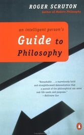 An Intelligent Person's Guide to Philosophy ebook by Roger Scruton