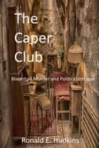The Caper Club ebook by Ronald Hudkins