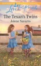 The Texan's Twins (Mills & Boon Love Inspired) (Lone Star Legacy (Love Inspired), Book 2) ebook by Jolene Navarro