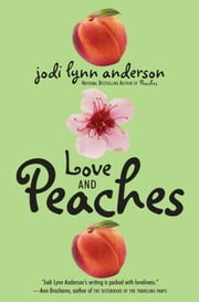 Love and Peaches ebook by Jodi Lynn Anderson