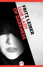 Our Lady of Darkness ebook by Fritz Leiber
