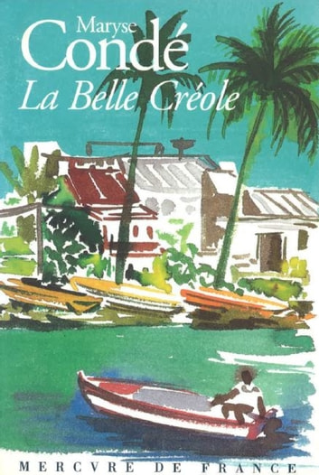 La Belle Créole ebook by Maryse Condé