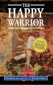 The Happy Warrior - An Anthology of Australian Military Poetry ebook by Kerry B Collison,Paul Barrett