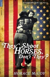 They Shoot Horses, Don't They? ebook by Horace McCoy