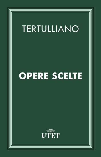 Opere scelte ebook by Tertulliano
