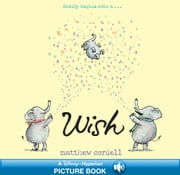 Wish - A Hyperion Read-Along ebook by Matthew Cordell,Matthew Cordell