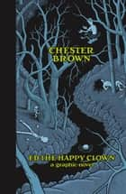 Ed the Happy Clown ebook by Chester Brown