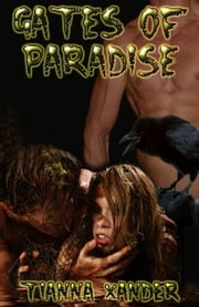 Gates Of Paradise ebook by Tianna Xander